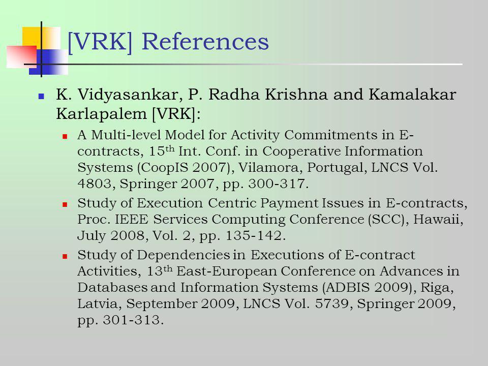 [VRK] References K. Vidyasankar, P. Radha Krishna and Kamalakar Karlapalem [VRK]: